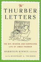 The Thurber Letters: The Wit, Wisdom and Surprising Life of James Thurber - Harrison Kinney,Rosemary A. Thurber