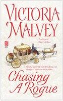 Chasing a Rogue - Victoria Malvey