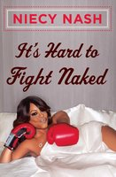 It's Hard to Fight Naked - Niecy Nash