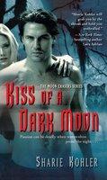 Kiss of a Dark Moon - Sharie Kohler