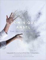 Dominique Ansel: The Secret Recipes - Dominique Ansel