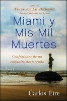 Miami y Mis Mil Muertes - Carlos Eire