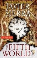 The Fifth World: An eShort Story - Javier Sierra