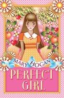 Perfect Girl - Mary Hogan