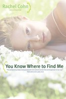 You Know Where to Find Me - Rachel Cohn