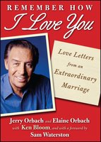 Remember How I Love You: Love Letters from an Extraordinary Marriage - Jerry Orbach,Elaine Orbach