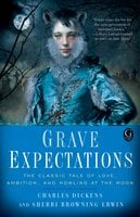 Grave Expectations - Charles Dickens, Sherri Browning Erwin