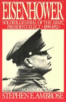 Eisenhower Volume I: Soldier, General of the Army, President-Elect, 1890-1952 - Stephen E. Ambrose