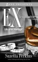 Ex-Terminator: Life After Marriage - Suzetta Perkins