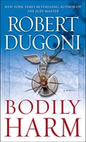 Bodily Harm - Robert Dugoni