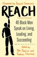 Reach: 40 Black Men Speak on Living, Leading, and Succeeding - Various Authors
