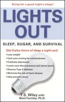 Lights Out: Sleep, Sugar, and Survival - T.S. Wiley