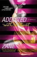 Addicted with a Twist - Zane