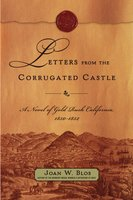 Letters from the Corrugated Castle: A Novel of Gold Rush California, 1850-1852 - Joan W. Blos
