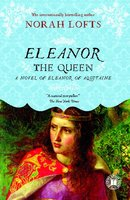 Eleanor the Queen - Norah Lofts
