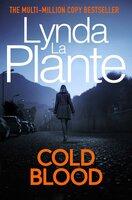 Cold Blood - Lynda La Plante