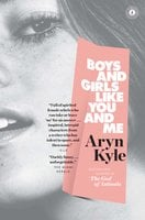Boys and Girls Like You and Me - Aryn Kyle