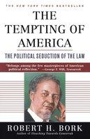 The Tempting of America - Robert H. Bork