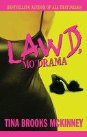 Lawd, Mo' Drama - Tina Brooks McKinney