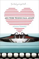 And Then Things Fall Apart - Arlaina Tibensky