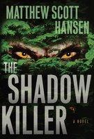 The Shadowkiller - Matthew Scott Hansen