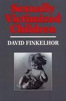 Sexually Victimized Children - David Finkelhor