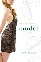 Model: A Memoir - Cheryl Diamond