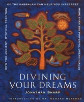 Divining Your Dreams - Jonathan Sharp