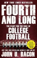 Fourth and Long: The Fight for the Soul of College Football - John U. Bacon