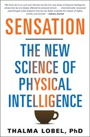 Sensation: The New Science of Physical Intelligence - Thalma Lobel