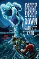 Deep Deep Down - Garrett Carr