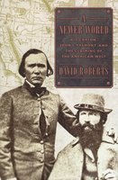 A Newer World: Kit Carson, John C. Fremont and the Claiming of the American West - David Roberts