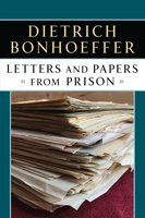 Letters Papers from Prison - Dietrich Bonhoeffer
