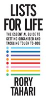 Lists for Life: The Essential Guide to Getting Organized and Tackling Tough To-Dos - Rory Tahari