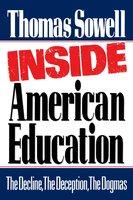 Inside American Education - Thomas Sowell
