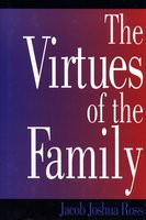 Virtues of the Family - Jacob Joshua Ross