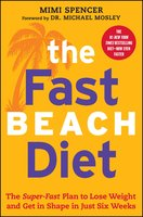 The Fast Beach Diet: The Super-Fast Plan to Lose Weight and Get In Shape in Just Six Weeks - Mimi Spencer