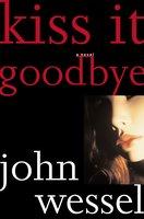 Kiss It Goodbye - John Wessel