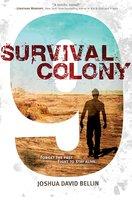 Survival Colony 9 - Joshua David Bellin