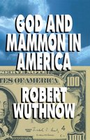 God And Mammon In America - Robert Wuthnow