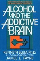 Alcohol and the Addictive Brain - Kenneth Blum