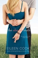 The Almost Truth - Eileen Cook