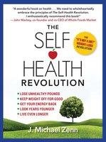 The Self-Health Revolution - J. Michael Zenn