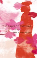 The Laws of Evening - Mary Yukari Waters