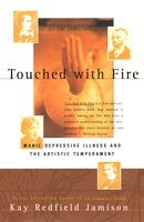 Touched With Fire - Kay Redfield Jamison