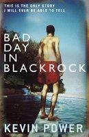 Bad Day in Blackrock - Kevin Power