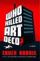 Who Killed Art Deco? - Chuck Barris