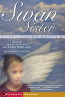 Swan Sister: Fairy Tales Retold - Various authors