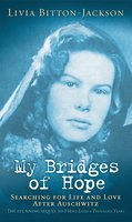 My Bridges of Hope - Livia Bitton-Jackson