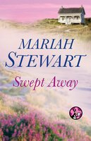 Swept Away - Mariah Stewart